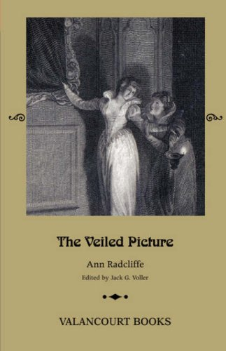 The Veiled Picture; Or, the Mysteries of Gorgono (Gothic Classics) - Ann Radcliffe