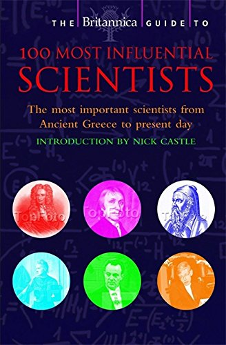 The Britannica Guide to 100 Most Influential Scientists (Britannica Guides) - John Gribbin; Britannica