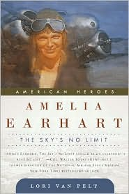 Amelia Earhart: The Sky's No Limit (American Heroes Series)