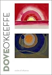 Dove/O'Keeffe: Circles of Influence - Balken, Debra Bricker