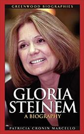Gloria Steinem: A Biography - Marcello, Patricia Cronin