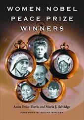 Women Nobel Peace Prize Winners - Price Davis, Anita / Selvidge, Marla J. / Birchem, Regina