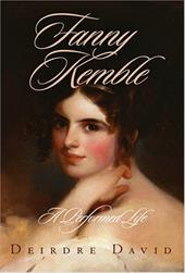 Fanny Kemble: A Performed Life - David, Deirdre