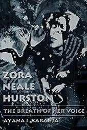 Zora Neale Hurston: The Breath of Her Voice - Karanja, Ayana I.
