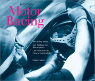 Motor Racing: The Early Years/Die anfange des Motorsports/Les debuts de la course Automobile - Brian Laban