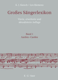 Groes Sangerlexikon: Biographical Dictionary of Singers - Karl-Josef Kutsch