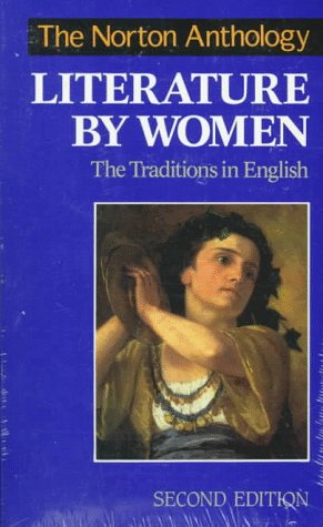 The Norton Anthology of Literature by Women: The Traditions in English - Sandra M. Gilbert; Susan Gubar