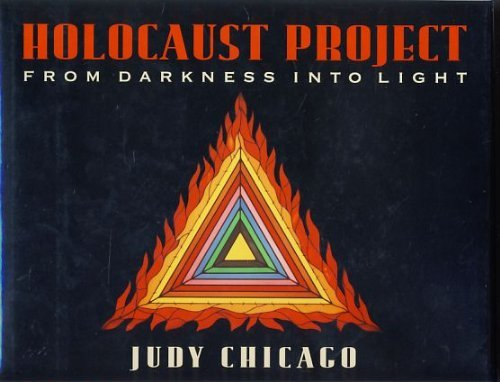 Holocaust Project: From Darkness Into Light - Judy Chicago