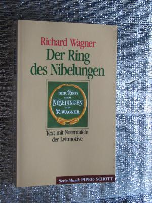 Der Ring des Nibelungen - Text mit Notentafeln der Leitmotive - Wagner, Richard
