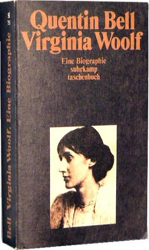 Virginia Woolf. Eine Biographie.