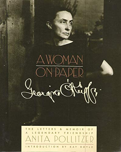 A Woman on Paper: Georgia O'Keeffe - Pollitzer, Anita